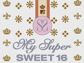 my super sweet 16.jpg