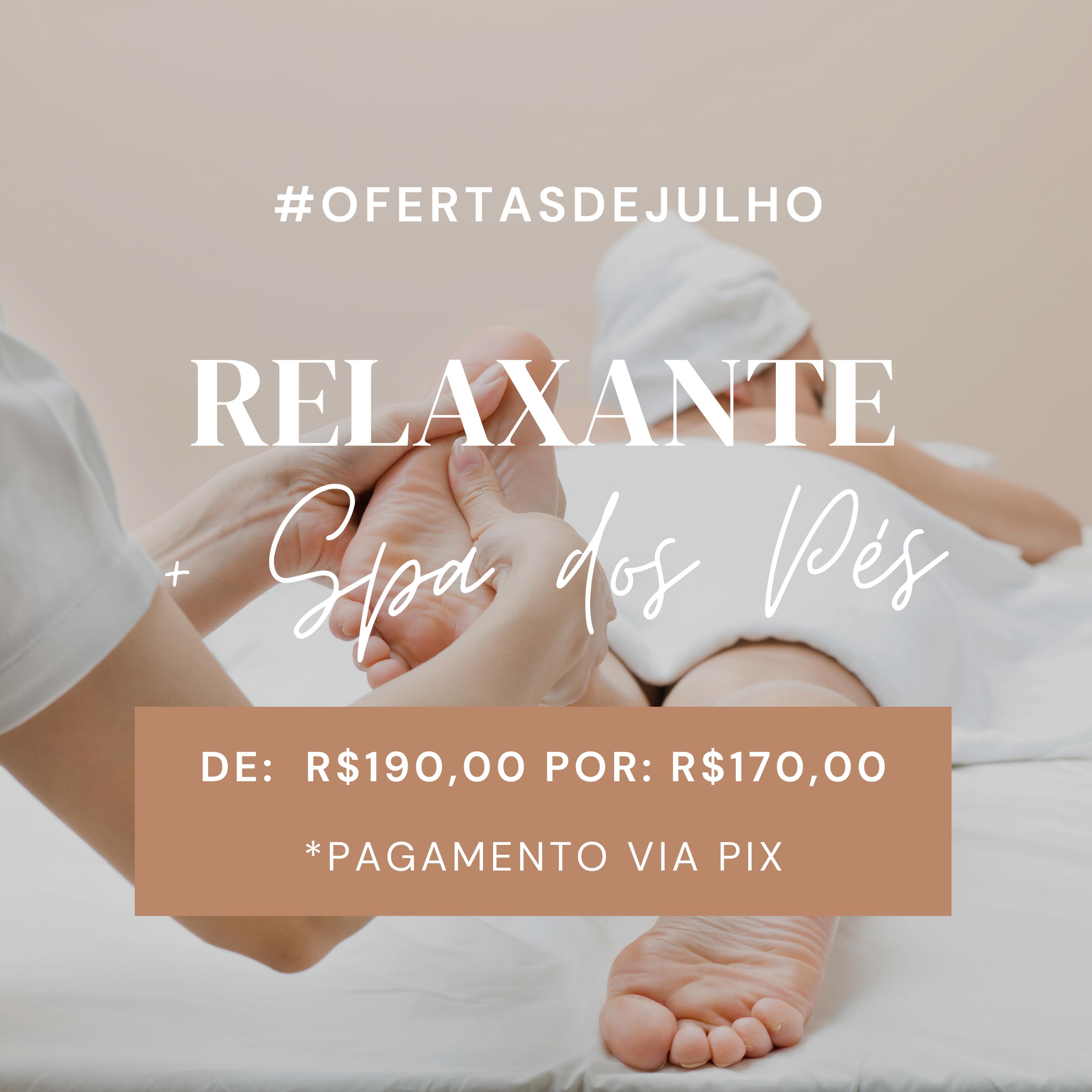Relaxante +Spa dos Pés