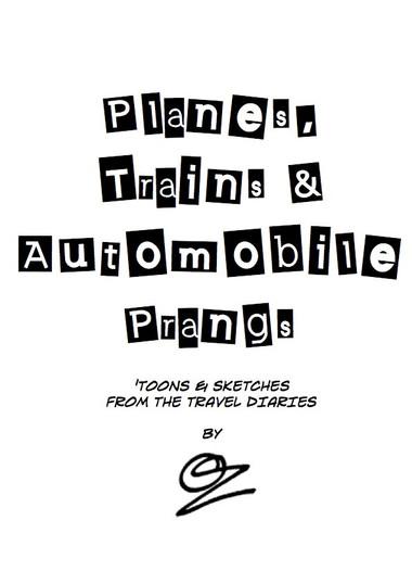 Planes, Trains & Automobile prangs