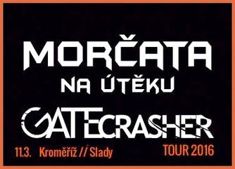 Gate Crasher + Morčata na útěku - Kroměříž (11.3.2016)