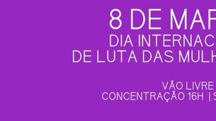 8 de Março é dia de luta das mulheres!