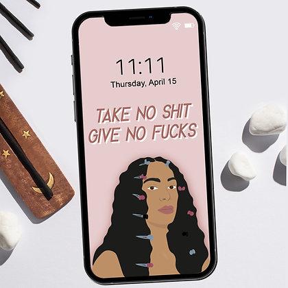 """""""Take No Shit, Give No Fucks"""" - Phone Lock Screen"""