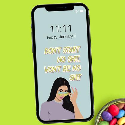 """Don't Start No Shit"" - Phone Lock Screen"