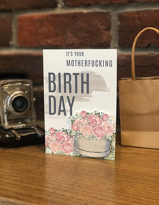 """""""It's Your Motherfucking Birthday"""" Greeting Card"""