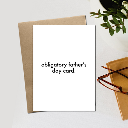 """""""Obligatory Father's Day Card"""" - Greeting Card"""