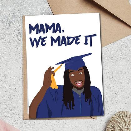 """Mama, We Made It"" - Greeting Card"