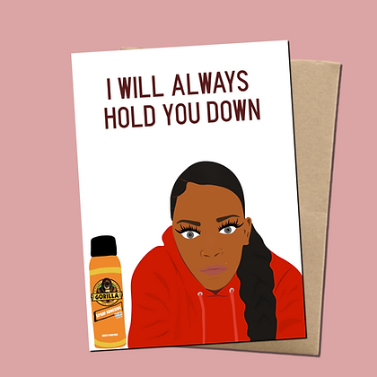 """""""I Will Always Hold You Down"""" - Greeting Card"""