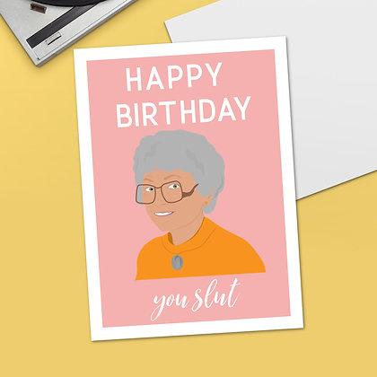 """""""Happy Birthday You Slut"""" - Greeting Card"""
