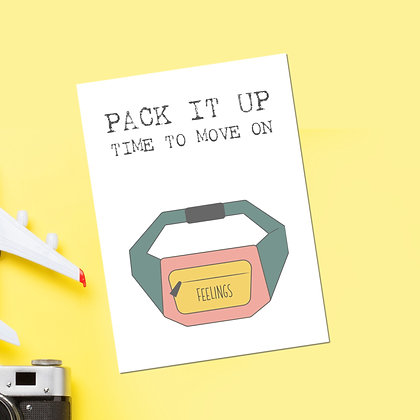 """""""Pack It Up - Time To Move On"""" Greeting Card"""