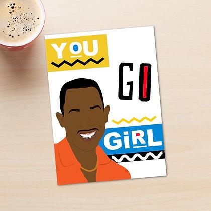 """You Go Girl"" - Greeting Card"