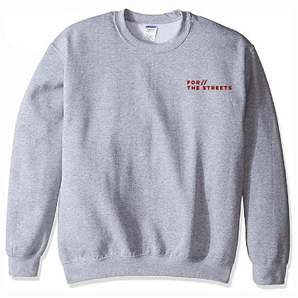 """""""For The Streets"""" - Crewneck"""