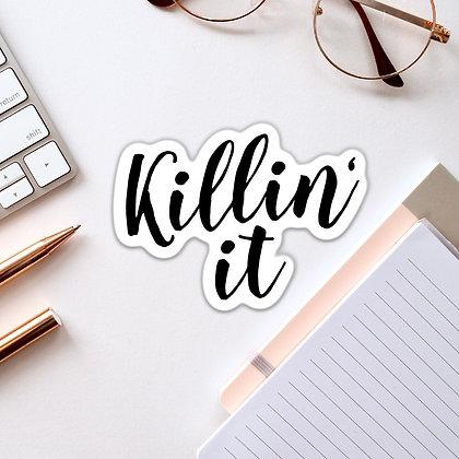 """""""Killin' It"""" - Sticker"""