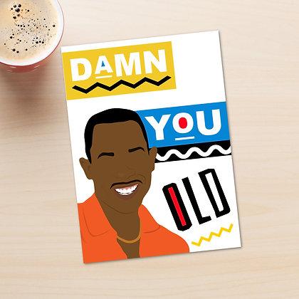 """Damn You Old"" - Greeting Card"