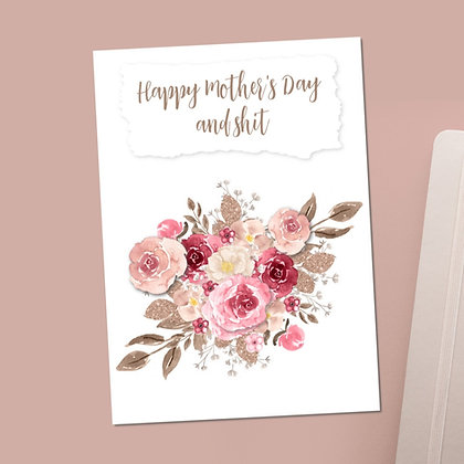 """""""Happy Mother's Day and Shit"""" Greeting Card"""