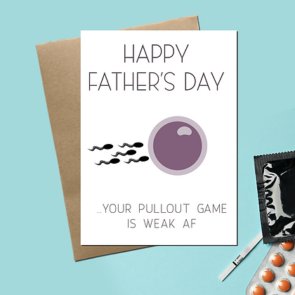 """""""Happy Father's Day. Your Pullout Game Is Weak AF"""" Greeting Card"""