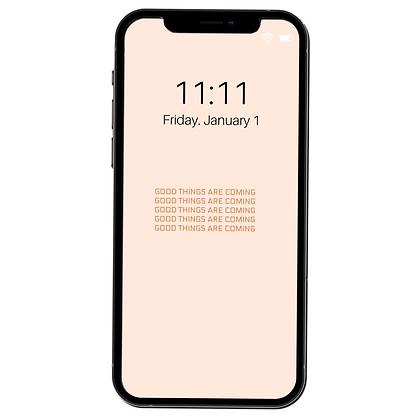 """Good Things Are Coming"" - Phone Lock Screen/Wallpaper"