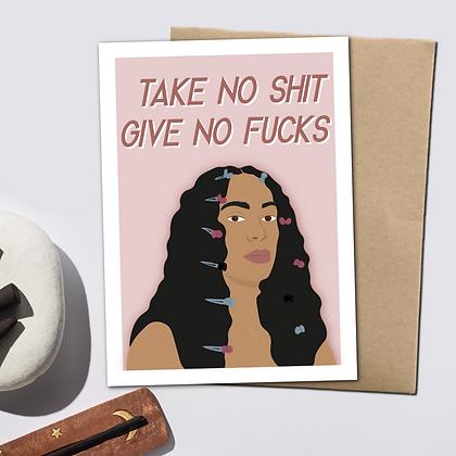 """Take No Shit, Give No Fucks"" - Greeting Card"