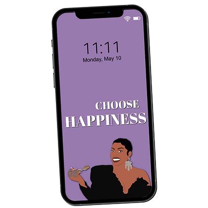 """Choose Happiness"" Phone Lock Screen - Inspired by RHOA"