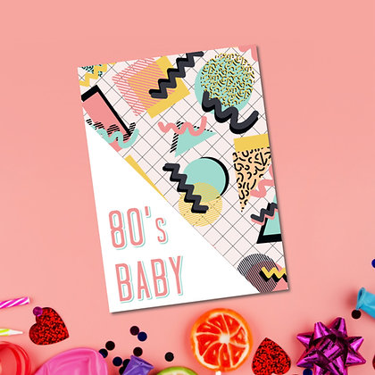 """""""80's Baby"""" Greeting Card"""