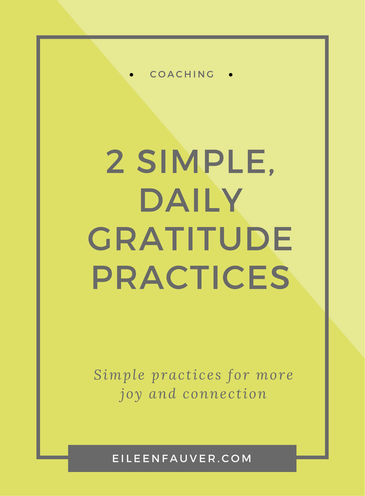 simple daily gratitude practices, gratitude circle, gratitude journal, Eileen Fauver Coaching