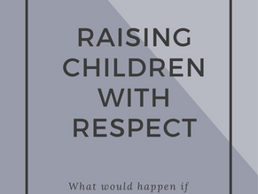 RAISING CHILDREN WITH RESPECT