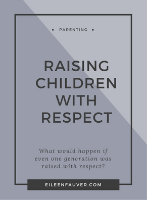 RAISING CHILDREN WITH RESPECT