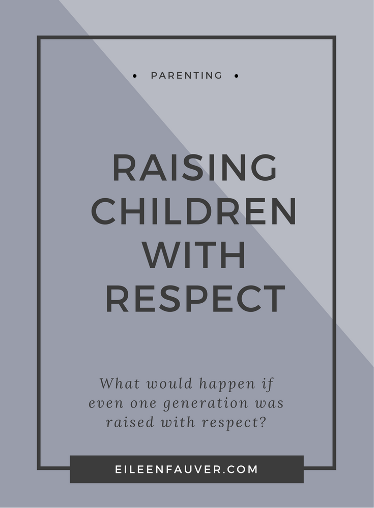 raising children with respect, one generation, respect, parenting, compassion, nonviolence, trust