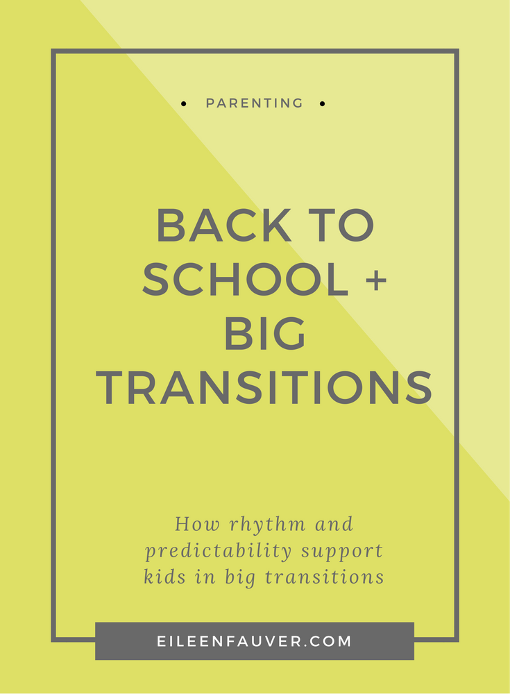 Back to School, transitions, respectful parenting, trust, rhythm, routine, trust, compassion, empathy