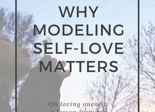 WHY MODELING SELF-LOVE MATTERS