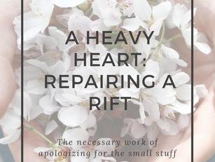 A HEAVY HEART: REPAIRING A RIFT