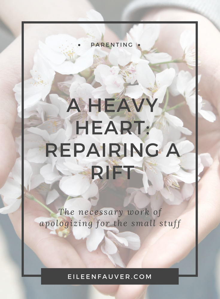 Heavy Heart, repairing a rift, saying sorry, parenting