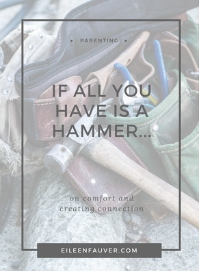 IF ALL YOU HAVE IS A HAMMER...