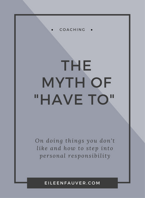 """THE MYTH OF """"HAVE TO"""""""