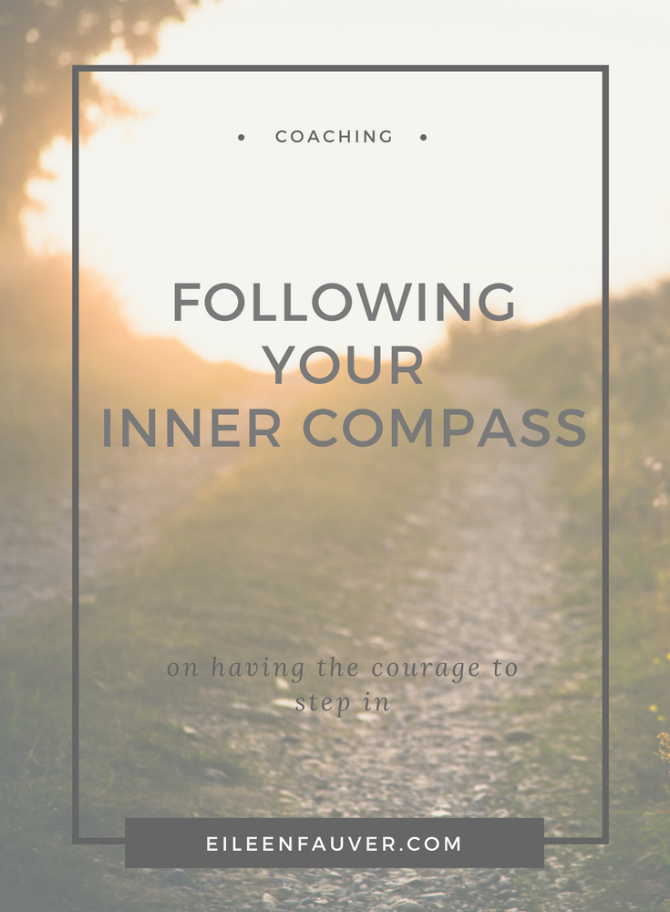 following your inner compass, coaching, courage to follow your heart