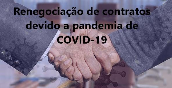 RENEGOCIAÇÃO DE CONTRATOS DEVIDO A PANDEMIA