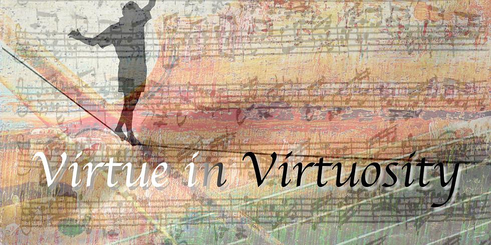 Virtue in Virtuosity