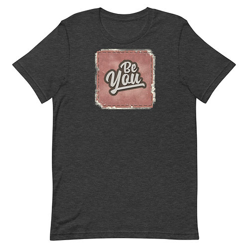 Be You - Short-Sleeve T-Shirt