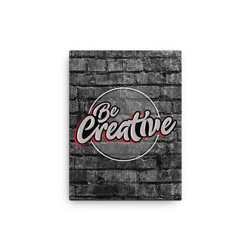 Be Creative - Canvas