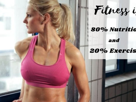 Fitness is 80% Nutrition and 20% Exercise: How True Is It?