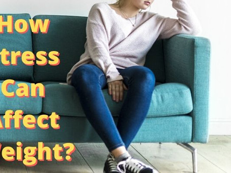 How Stress Can Affect Weight?