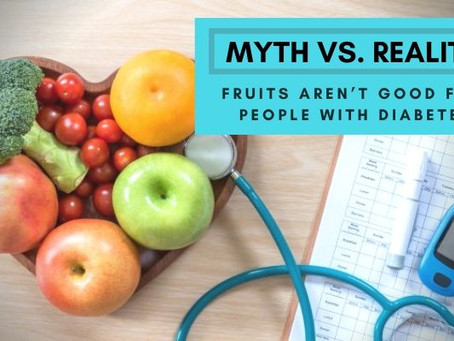 Fruits aren't Good for People With Diabetes: Myth Vs. Reality