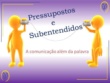 Pressupostos e Subentendidos: a comunicação além da palavra