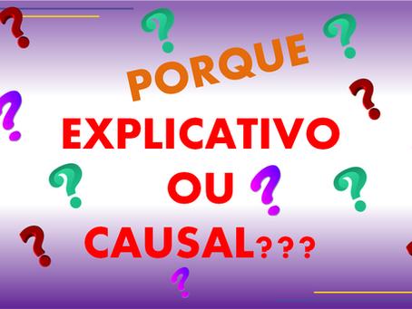 PORQUE: Explicativo ou Causal???