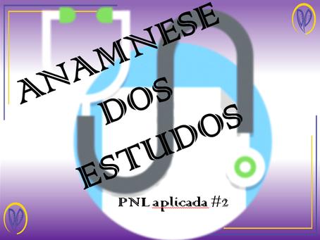 Anamnese dos estudos (PNL aplicada #2)