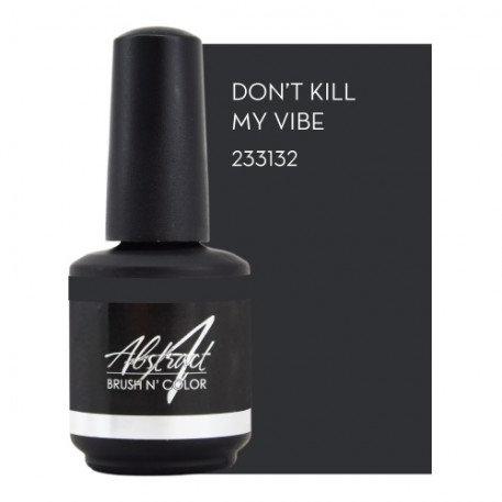 Don't Kill My Vibe 15ml   Abstract Brush N' Color