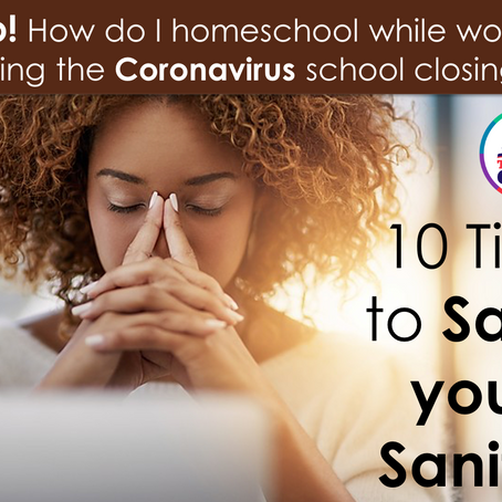 How to Homeschool while Working during the Coronavirus School Closings. 10 Tips to Save your Sanity!