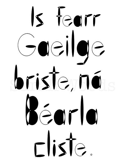 Broken Irish is Better Than Clever English.