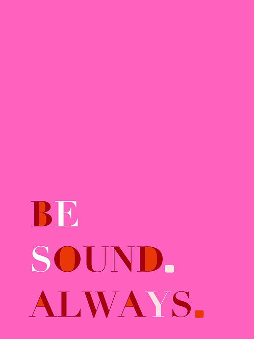Be Sound (A4 not screen printed)