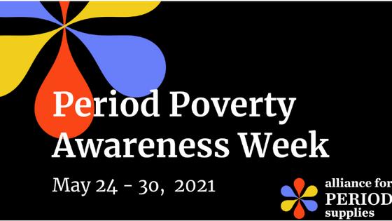 Period Poverty Awareness Week