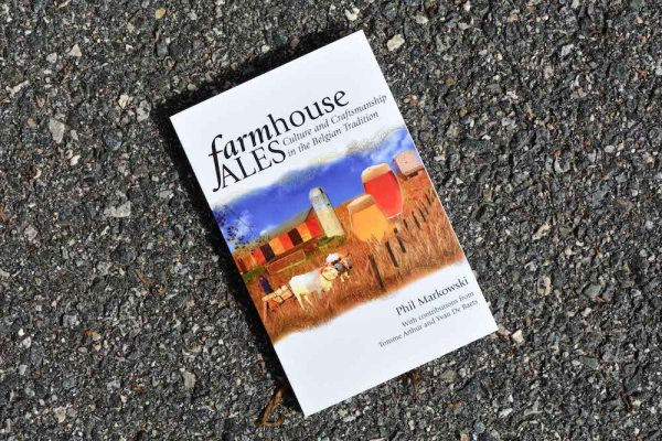 Farmhouse Ales : Culture & Craftsmanship in the Belgian Tradition